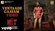 Hit Movie - Ventaade Gaayam Video | Vivek Sagar | Vishwak Sen | Nani | Sailesh Kolan [HD] (Video)