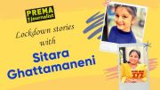 Lockdown stories with Sitara Ghattamaneni - Prema the Journalist - Full Interview # 58 [HD] (Video)