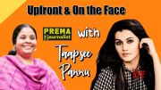 Upfront & On the Face with Taapsee Pannu || Prema The Journalist || Full Interview - #65 [HD] (Video)