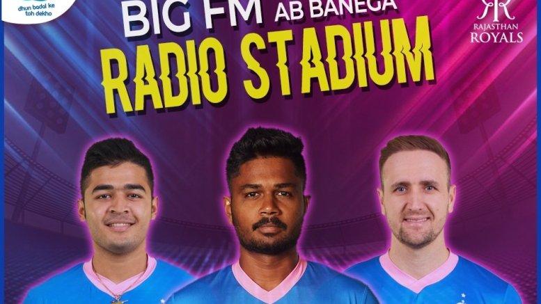 BIG FM partners with Rajasthan Royals to transform into Radio Stadium