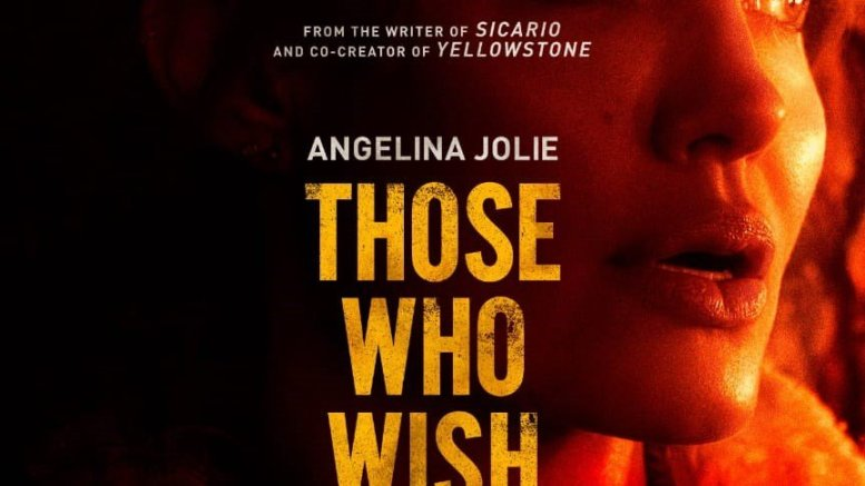 Angelina Jolie Starrer Those Who Wish Me Dead Trailer Is Out