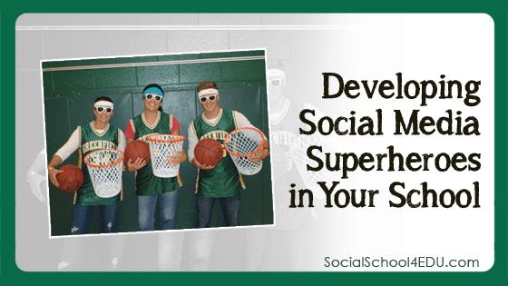 Developing Social Media Superheroes in Your School
