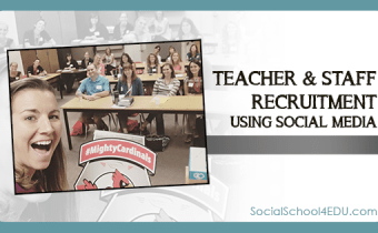 Teacher & Staff Recruitment Using Social Media
