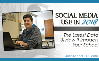 Social Media Use in 2018 - The Latest Data & How it Impacts Your School