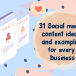 31 Social media content ideas and examples for every business