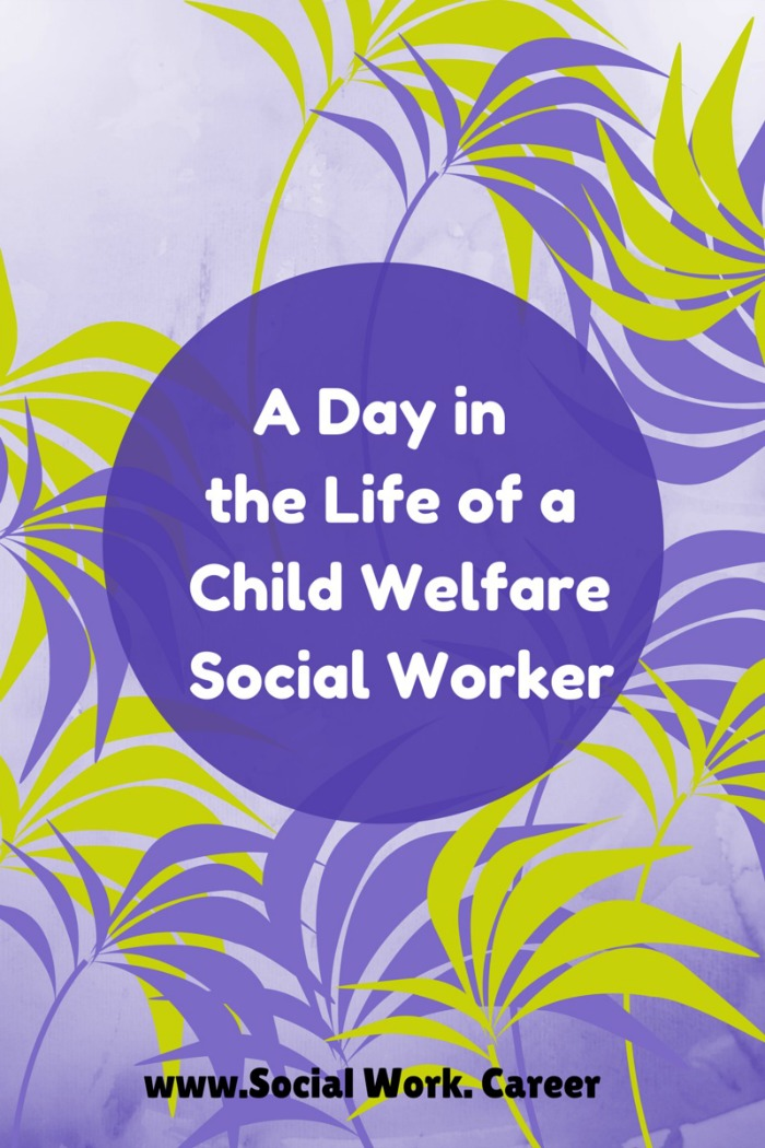 A Day in the Life of a CPS Social Worker  SocialWorkCareer