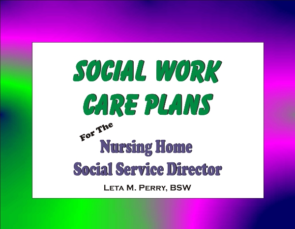 Social Work Care Plans for the Nursing Home Social Service Director