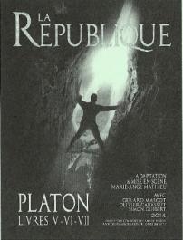 La République de Platon. Livrexs V, VI, VII. par la compagnie des amis de Platon, mise en scène de Marie-Ange Mathieu.