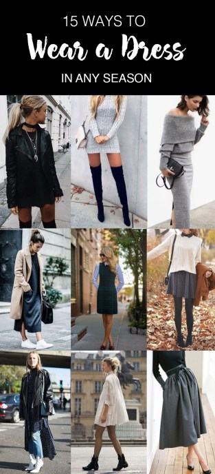 15 Ways To Wear A Dress In Any Season