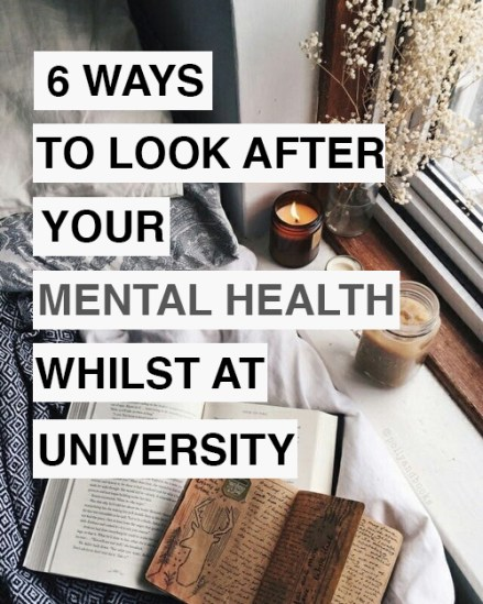 6 Ways To Look After Your Mental Health At University