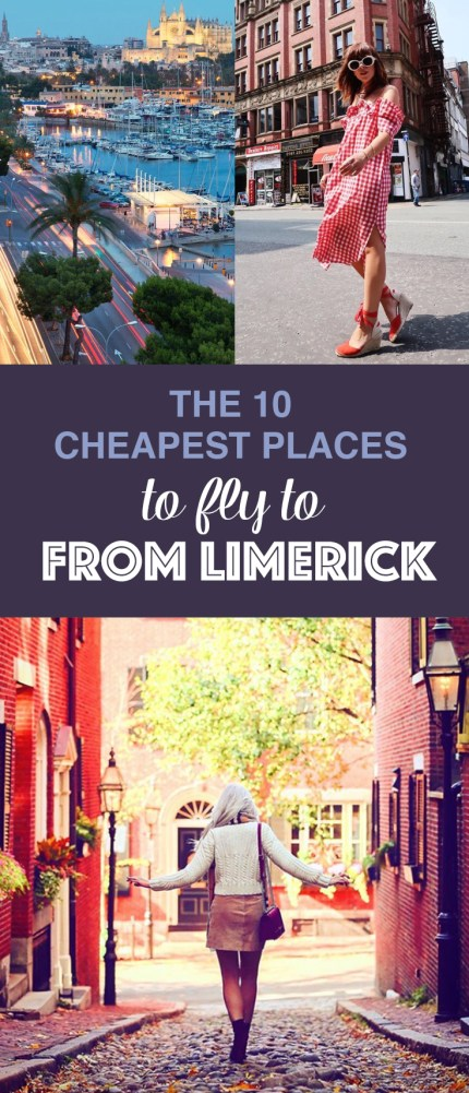 The 10 Cheapest Places To Fly To From Limerick
