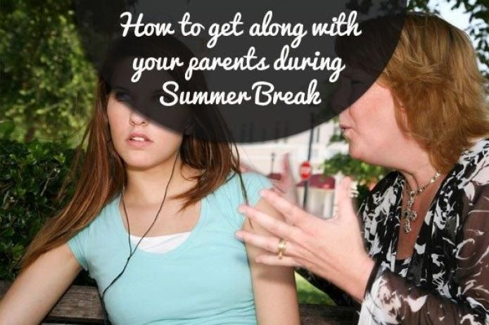 Get along with parents over summer
