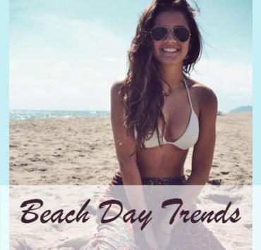 beach fashion, Must Have's For A Fashionable Day At The Beach