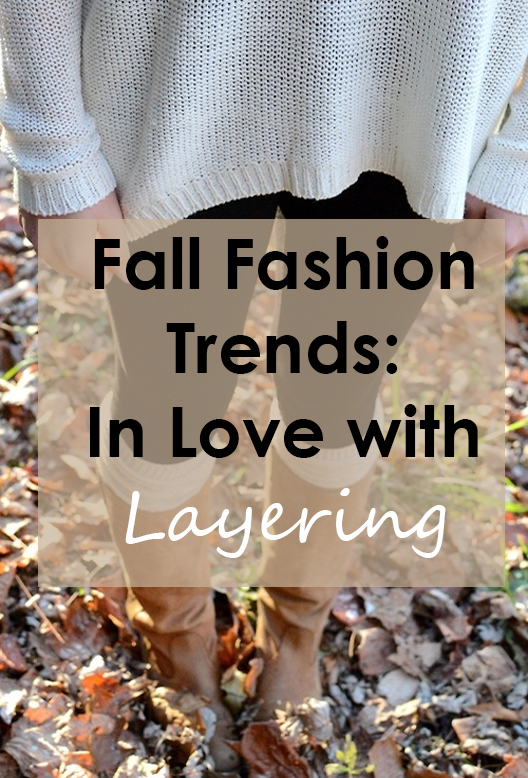 Fall Fashion Trends: In Love With Layering
