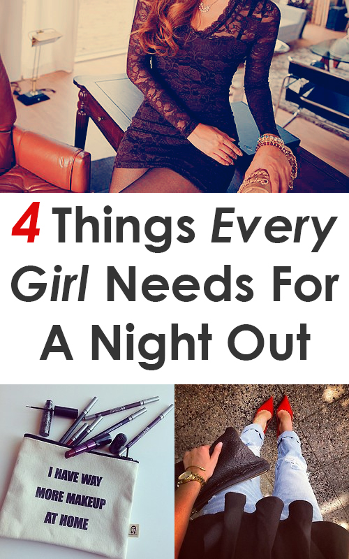 4 Things Every Girl Needs for a Night out