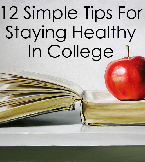 12 Simple Tips For Staying Healthy In College
