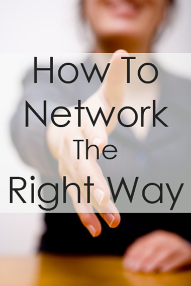 Networking: What It Really Means and How To Do It The Right Way