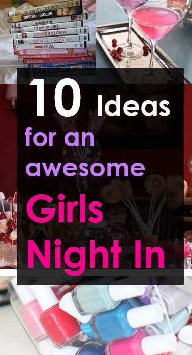 10-Ideas-for-an-Awesome-girls-night-in