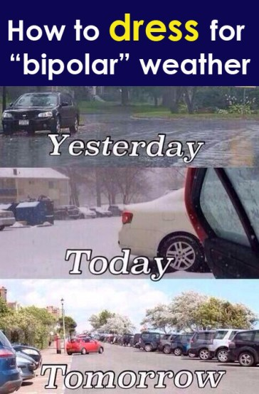 How to dress for Bipolar Weather Tips