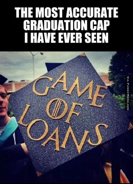 10 Signs you're graduating in may -game of loans