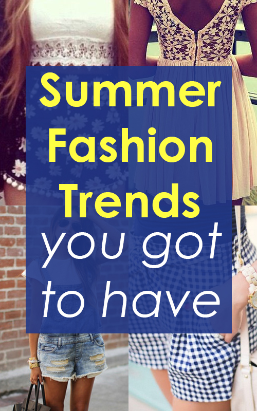 Summer-Fashion-Trends-you-got-to-have