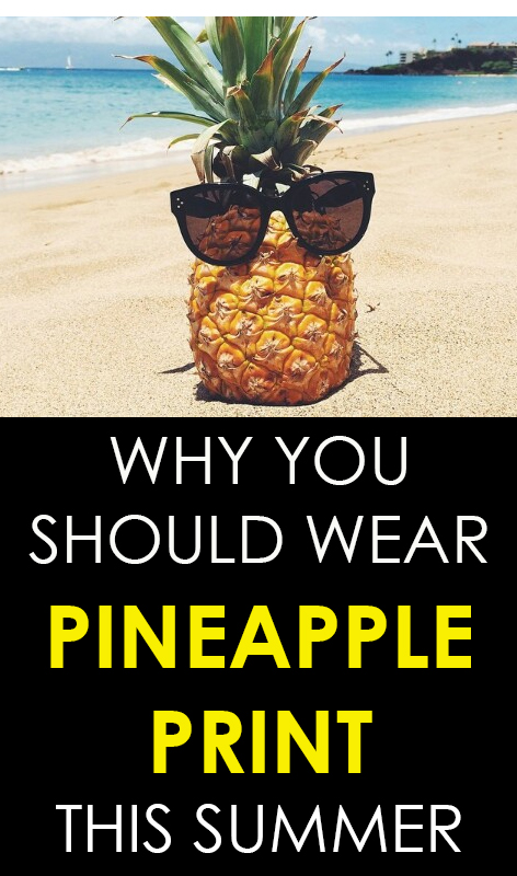 Why-you-should-wear-pineapple-print-this-summer