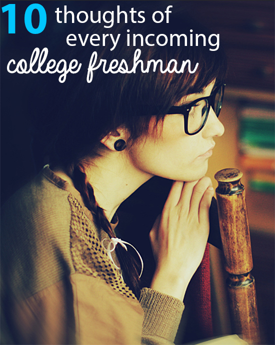 10 Thoughts Every Incoming College Freshman Has