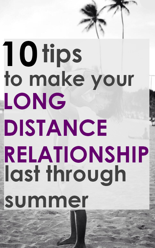 Great tips to make your long distance relationship work over the summer.