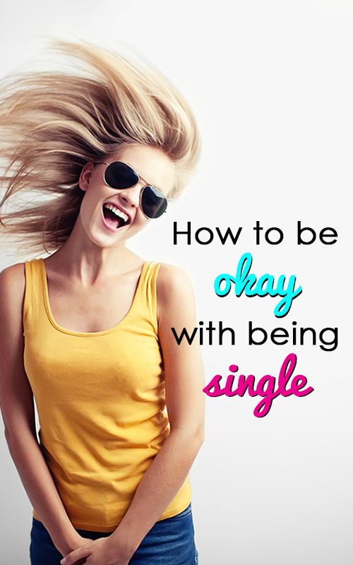 how to be ok with being single
