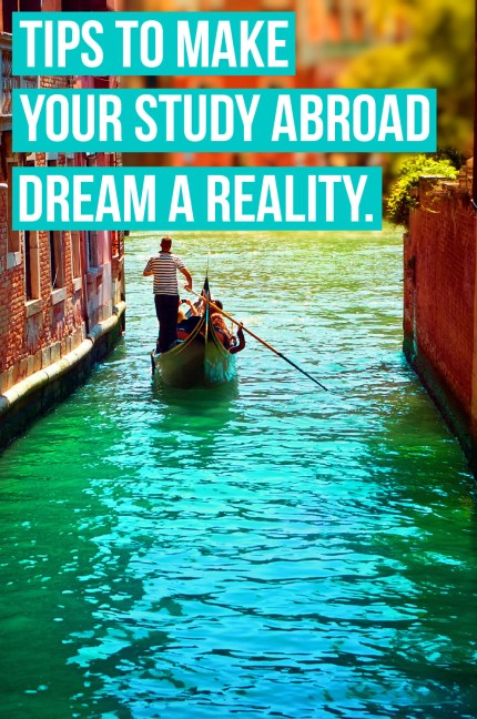 Do you have a dream of studying abroad? We have all the tips on how to make it happen!