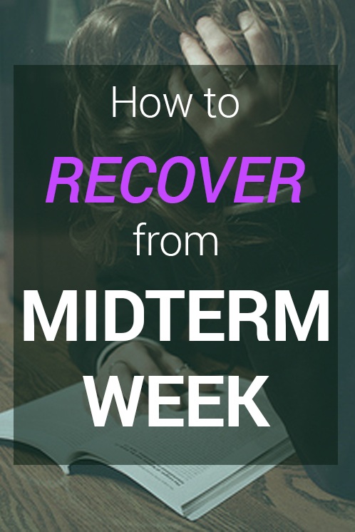 How to Recover from Midterm Week