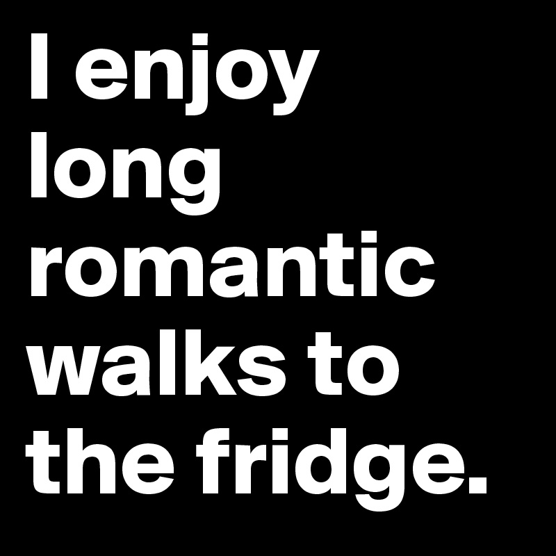 walk to fridge