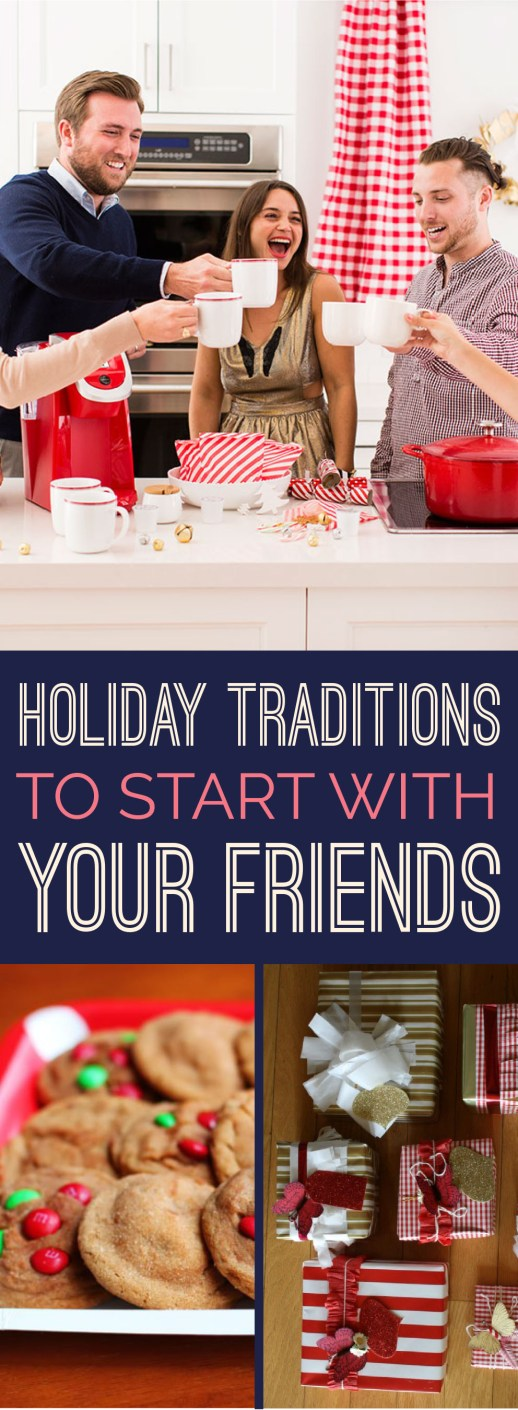 Holiday Traditions to Start With Your Friends