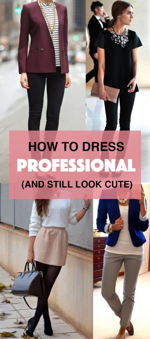 How To Dress Professional (and Still Look Cute)