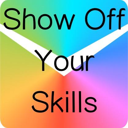 Show off your skills
