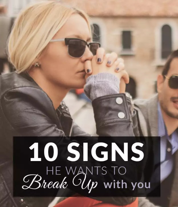 signs he will break up with you