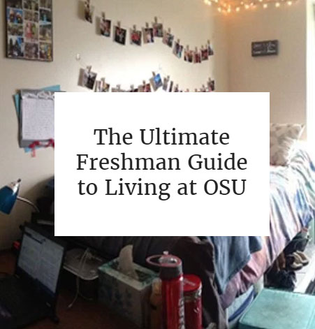 The Ultimate Freshman Guide to Living at OSU