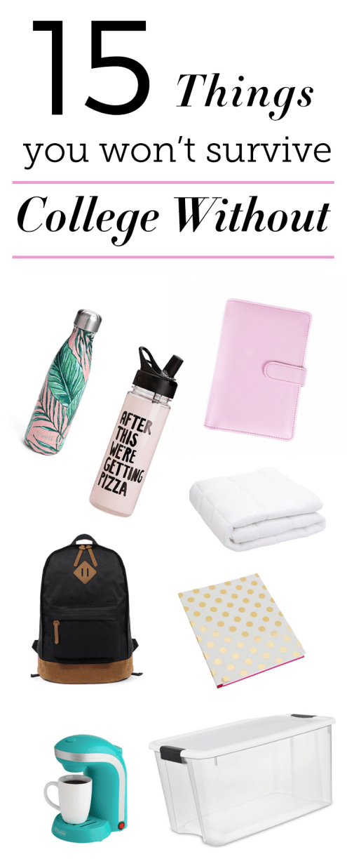 15 things you won't survive college without