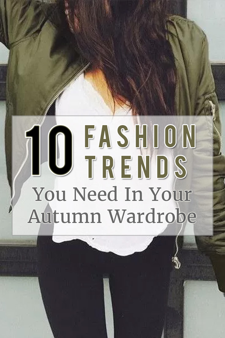 10 Fashion trends you need in your autumn wardrobe