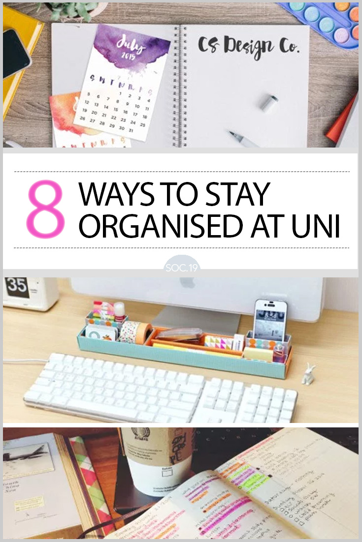 8 Ways To Stay Organized at Uni