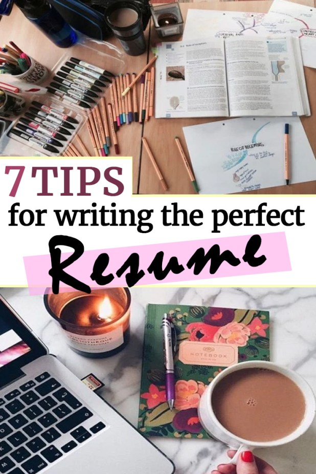7 Tips for Writing the Perfect Resume
