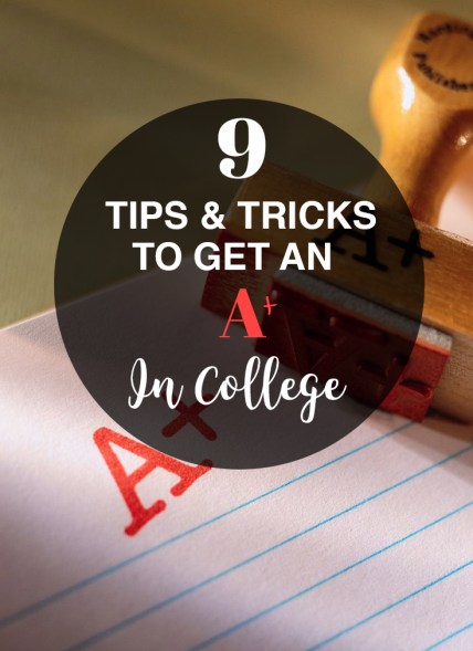 These are all the tips and tricks to getting an A in college!