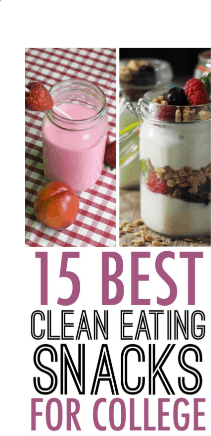 These are the 15 Best Clean Eating Snacks For College
