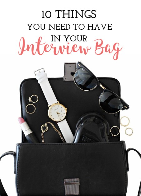 Here's some things you need to have in your interview bag!
