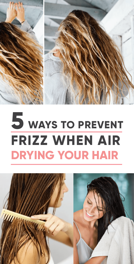 5 Ways To Prevent Frizz When Air Drying Your Hair