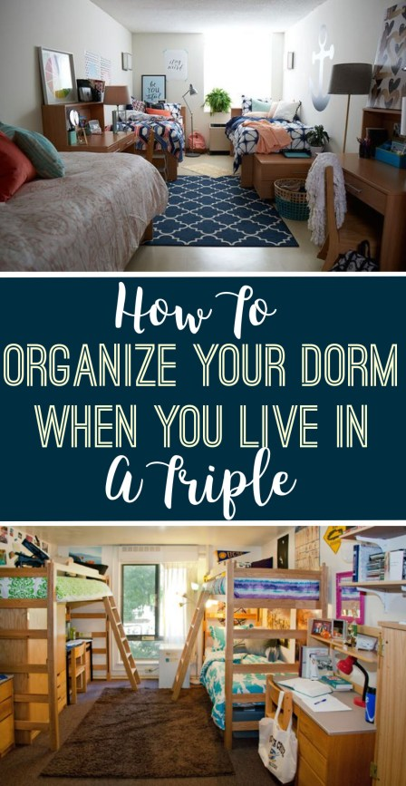 These are the best ways to organize a dorm room when you live in a tipple!