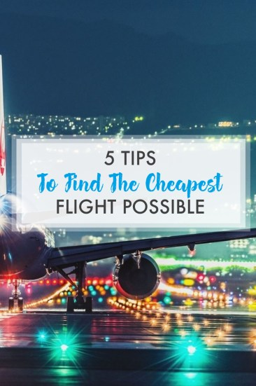 These are all the tips you need for finding the cheapest flight possible!