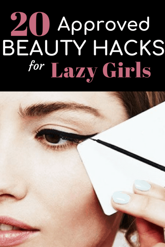20 Approved Beauty Hacks for Lazy Girls