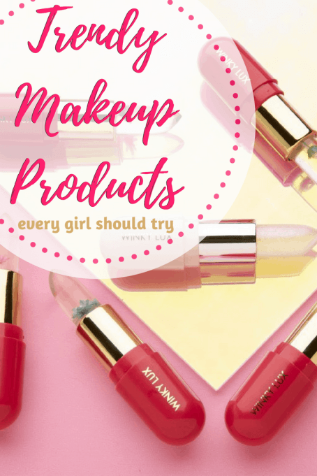 Trendy Makeup Products That Every Girl Should Try