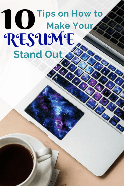 10 Tips For How To Make Your Resume Stand Out From The Pile